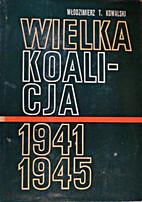 Wielka Koalicja 1941-1945 - Tom II - 1944 by…