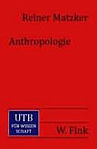 Anthropologie by Reiner Matzker