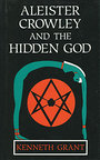 Aleister Crowley & the Hidden God - Kenneth Grant