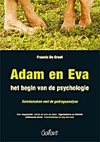Adam en Eva : het begin van de psychologie.…