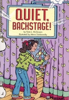 Quiet Backstage! by Kate L. McGovern