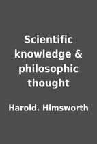Scientific knowledge & philosophic thought…
