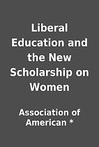 Liberal Education and the New Scholarship on…