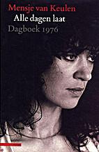 Alle dagen laat. Dagboek 1976 by Mensje van…
