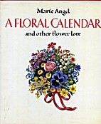 A Floral Calendar: And Other Flower Lore by…