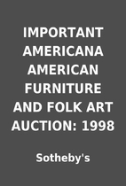 IMPORTANT AMERICANA AMERICAN FURNITURE AND…