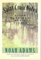 Saint Croix Notes by Noah Adams