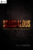 Scandalous: The Cross and Resurrection of…
