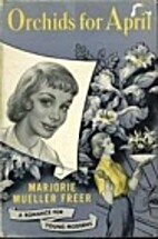Orchids for April by Marjorie Mueller Freer