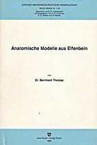 Anatomische Modelle aus Elfenbein by Thomas…