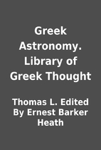 Greek Astronomy. Library of Greek Thought by…