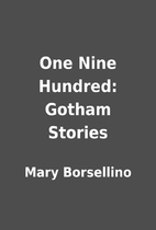 One Nine Hundred: Gotham Stories by Mary…