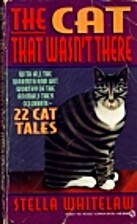 The Cat Who Wasn't There by Stella Whitelaw