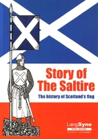 Story of The Saltire : The history of…