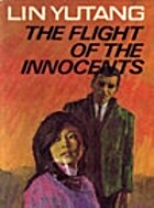 The flight of the innocents by Lin Yutang