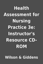 Health Assessment for Nursing Practice 3e:…