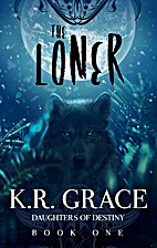 The Loner by K.R. Grace