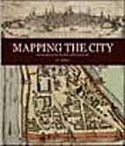 Mapping the City: From Antiquity to the 20th…
