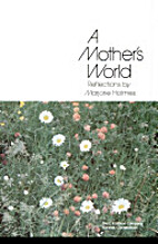 A Mother's World : Reflections By…