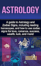 Astrology: A guide to Astrology and Zodiac…