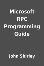 Microsoft RPC Programming Guide by John…