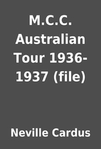 M.C.C. Australian Tour 1936-1937 (file) by…