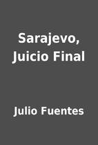 Sarajevo, Juicio Final by Julio Fuentes