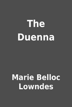 The Duenna by Marie Belloc Lowndes