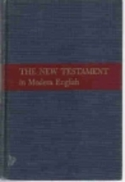 The New Testament in Modern English by J. B.…