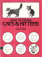 How to Draw Cats and Kittens by Frank C.…