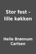 Stor fest - lille køkken by Helle Brønnum…