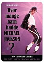 Hvor mange barn hadde Michael Jackson? : den…