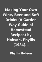 Making Your Own Wine, Beer and Soft Drinks…