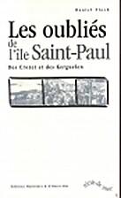 Les oubliés de l'île Saint-Paul by…