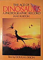 Age of Dinosaurs: A Photographic Record by…