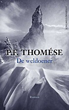 De weldoener by P.F. Thomése