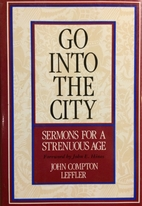 Go into the City: Sermons for a Strenuous…