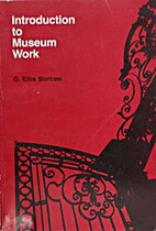 Introduction to Museum Work, Third Edition…