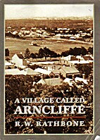 A village called Arncliffe by R. W. Rathbone