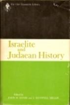 Israelite and Judaean history by John H.…