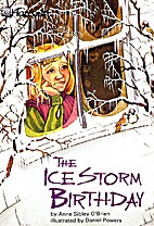 The Ice Storm Birthday by Anne Sibley…
