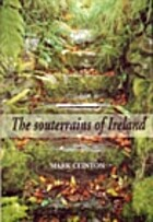 The Souterrains of Ireland by Mark Clinton