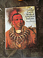 The George Catlin Book of American Indians…