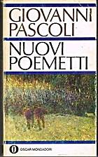 Nuovi poemetti by Giovanni Pascoli