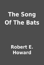 The Song Of The Bats by Robert E. Howard