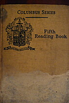 COLUMBUS SERIES FIFTH READING BOOK by W. T.…
