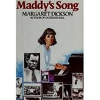 MADDYS SONG by Margaret Dickson