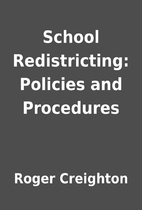 School Redistricting: Policies and…