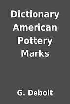 Dictionary American Pottery Marks by G.…