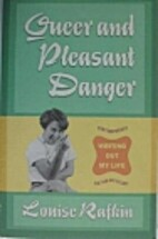 Queer and Pleasant Danger: Writing Out My…